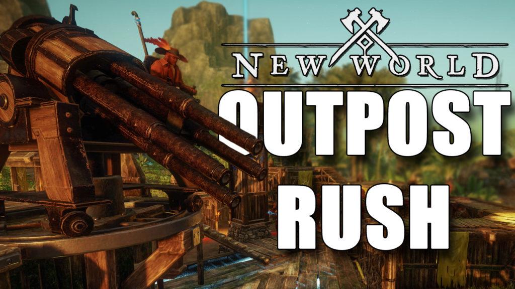 New World Outpost Rush